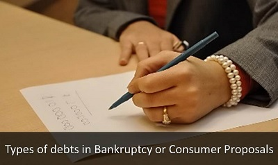 Types of Debts in Bankruptcy or Consumer Proposals: Not -Dischargeable Debts