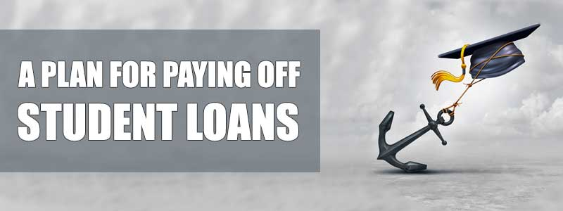 A Plan for Paying Off Student Loans