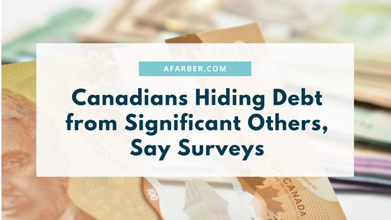 Canadians Hiding Debt from Significant Others, Say Surveys