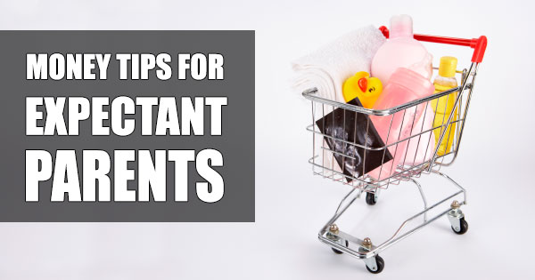 Money Tips for Expectant Parents